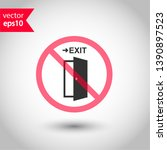 prohibited exit vector icon. no ... | Shutterstock .eps vector #1390897523