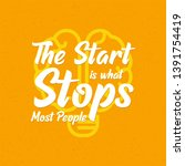 the start is what stops most... | Shutterstock .eps vector #1391754419