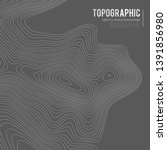grey contours vector topography.... | Shutterstock .eps vector #1391856980