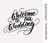 welcome to our wedding  ...   Shutterstock .eps vector #1392103376
