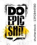 do epic shit. inspiring... | Shutterstock .eps vector #1392844580