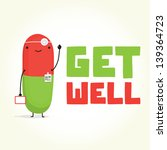 get well with doctor pill...   Shutterstock .eps vector #139364723