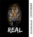 stay real slogan with tiger... | Shutterstock .eps vector #1393938089