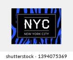 nyc slogan typography on zebra... | Shutterstock .eps vector #1394075369