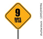 9 days to go sign. can be use...