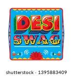 desi swag. desi word art. desi... | Shutterstock .eps vector #1395883409