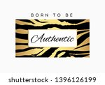 born to be authentic slogan... | Shutterstock .eps vector #1396126199