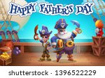 Happy Father's Day. Pirate And...