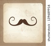 vintage card with mustache ... | Shutterstock .eps vector #139689916