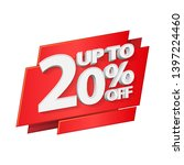 up to 20  off special offer 3d... | Shutterstock .eps vector #1397224460