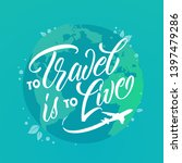 to travel is to live... | Shutterstock .eps vector #1397479286