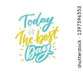 modern typography slogan today... | Shutterstock .eps vector #1397596553