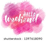 hello weekend handlettering... | Shutterstock .eps vector #1397618090