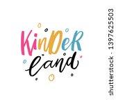 kids lettering logo kinder land ... | Shutterstock .eps vector #1397625503