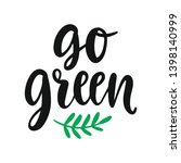 go green slogan. save earth and ... | Shutterstock .eps vector #1398140999