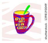 coffee is my spirit animal... | Shutterstock .eps vector #1398193049