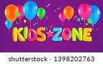 kids zone vector color... | Shutterstock .eps vector #1398202763