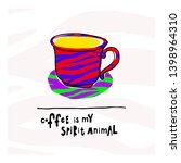 coffee is my spirit animal... | Shutterstock .eps vector #1398964310