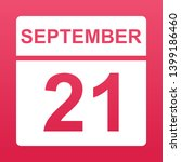 september 21. white calendar on ... | Shutterstock .eps vector #1399186460