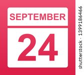 september 24. white calendar on ... | Shutterstock .eps vector #1399186466