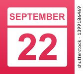 september 22. white calendar on ... | Shutterstock .eps vector #1399186469