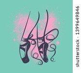 ballerina's feet in pointe... | Shutterstock .eps vector #1399649846