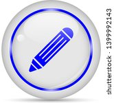 pencil icon. white glossy round ... | Shutterstock .eps vector #1399992143