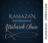 ramazan bayraminiz kutlu olsun  ... | Shutterstock . vector #1400411666