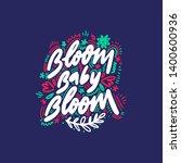 bloom baby bloom. inspirational ... | Shutterstock .eps vector #1400600936