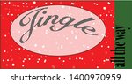 jingle all the way   bright and ...   Shutterstock .eps vector #1400970959