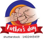fist of dad and littel baby.... | Shutterstock .eps vector #1402445459