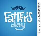happy fathers day. vector... | Shutterstock .eps vector #1402499150