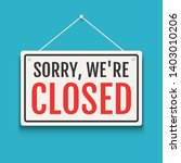 sorry we are closed sign on... | Shutterstock .eps vector #1403010206