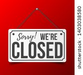 sorry  we are closed. white... | Shutterstock .eps vector #1403038580