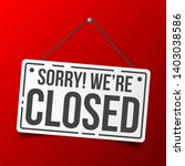 sorry  we are closed. white... | Shutterstock .eps vector #1403038586
