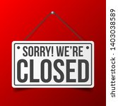 sorry  we are closed. white... | Shutterstock .eps vector #1403038589