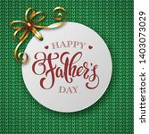 fathers day greeting card with... | Shutterstock .eps vector #1403073029