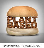 plant based burger as fake meat ... | Shutterstock . vector #1403122703