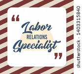 labor relations specialist word ... | Shutterstock .eps vector #1403315840