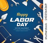 happy labor day construction... | Shutterstock .eps vector #1403564369