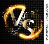 versus vs background with fire... | Shutterstock .eps vector #1403590406