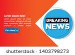 breaking news banner.... | Shutterstock .eps vector #1403798273