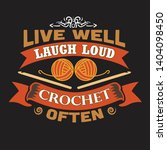 crochet quote and saying. live...   Shutterstock .eps vector #1404098450