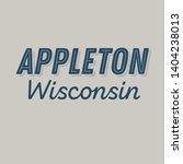 appleton  wisconsin t shirt... | Shutterstock .eps vector #1404238013