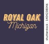 royal oak  michigan t shirt... | Shutterstock .eps vector #1404238046