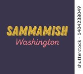 sammamish  washington t shirt... | Shutterstock .eps vector #1404238049
