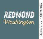redmond  washington t shirt... | Shutterstock .eps vector #1404238076