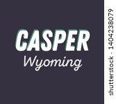 casper  wyoming t shirt... | Shutterstock .eps vector #1404238079