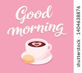 good morning  cup of coffee... | Shutterstock .eps vector #1404638876