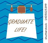 text sign showing graduate life....   Shutterstock . vector #1405025399